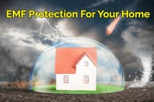 EMF Protection For Your Home & Family – The Ultimate Guide