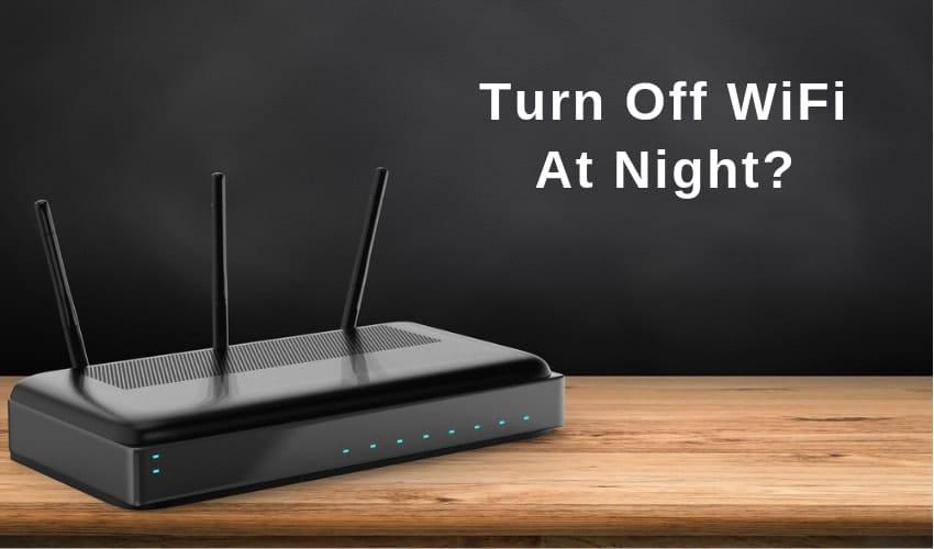 how to turn off wifi night health
