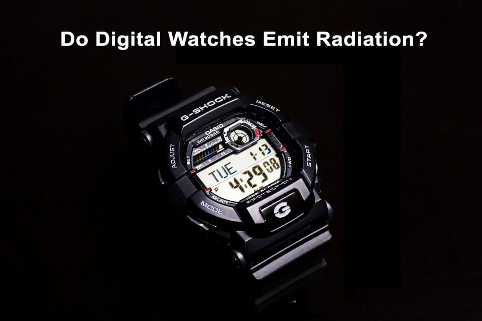 Do Digital Watches Emit Radiation